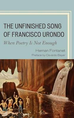 The Unfinished Song of Francisco Urondo : When Poetry is Not Enough - Hernan Fontanet
