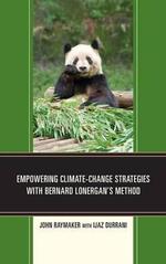 Empowering Climate-Change Strategies with Bernard Lonergan's Method - John Raymaker