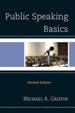 Public Speaking Basics - Michael A. Griffin