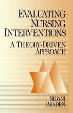 Evaluating Nursing Interventions : A Theory-Driven Approach - Souraya Sidani