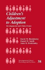 Children's Adjustment to Adoption : Development and Clinical Issues - David M. Brodzinsky