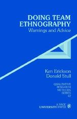 Doing Team Ethnography : Warnings and Advice - Kenneth Cleland Erickson