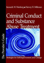 Criminal Conduct and Substance Abuse Treatment: Provider's Guide : Strategies for Self-improvement and Change - Kenneth W. Wanberg