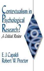 Contextualism in Psychological Research? : A Critical Review - E. John Capaldi