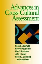 Advances in Cross-Cultural Assessment : Foundations of Program Design - Ronald J. Samuda