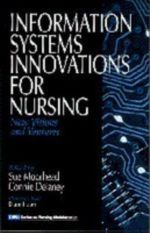 Information Systems Innovations for Nursing : New Visions and Ventures