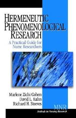 Hermeneutic Phenomenological Research : A Practical Guide for Nurse Researchers - Marlene Zichi Cohen