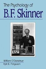 The Psychology of B. F. Skinner - William T. O'Donohue