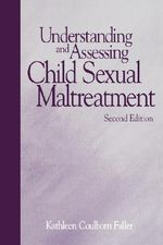Understanding and Assessing Child Sexual Maltreatment : Autism Spectrum Disorders Library - Kathleen Coulborn Faller