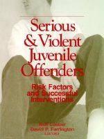 Serious and Violent Juvenile Offenders : Risk Factors and Successful Interventions