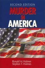 Murder in America - Ronald M. Holmes
