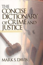 The Concise Dictionary of Crime and Justice - Mark Davis