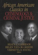 African-American Classics in Criminology and Criminal Justice - Shaun L. Gabbidon