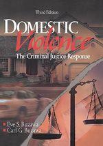 Domestic Violence : The Criminal Justice Response - Eve S. Buzawa