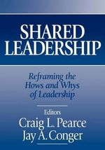 Shared Leadership : Reframing the How's and Why's of Leadership - Craig L. Pearce