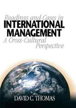 Readings and Cases in International Management : A Cross-Cultural Perspective - David C. Thomas