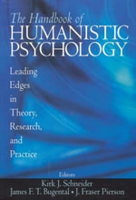 The Handbook of Humanistic Psychology : Leading Edges in Theory, Research and Practice - Kirk J. Schneider