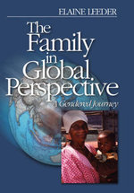The Family in Global Perspective : A Gendered Journey - Elaine J. Leeder