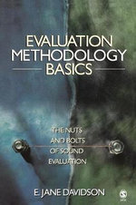 Evaluation Methodology Basics : The Nuts and Bolts of Sound Evaluation - E. Jane Davidson