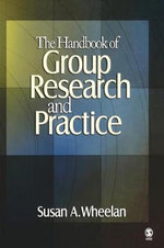 The Handbook of Group Research and Practice : Ethnographic Methods for Research in Developing Co... - Susan A. Wheelan