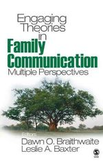 Engaging Theories in Family Communication : Multiple Perspectives