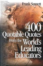 Educating America : 400 Quotable Quotes from the World's Leading Educators - Frank Sennett