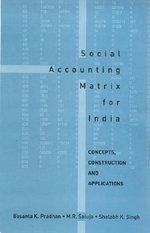 Social Accounting Matrix for India : Concepts, Construction and Applications - Basanta K. Pradhan
