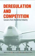 Deregulation and Competition : Lessons from the Airline Industry - Jagdish N. Sheth
