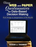 Using Web and Paper Questionnaires for Data-based Decision Making : From Design to Interpretation of the Results - Susan J. Thomas