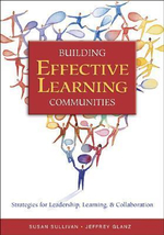Building Effective Learning Communities : Strategies for Leadership, Learning & Collaboration - Susan S. Sullivan