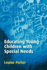 Educating Young Children with Special Needs - Louise Porter