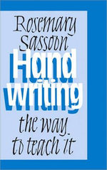 Handwriting : The Way to Teach it - Rosemary Sassoon