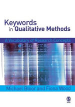 Keywords in Qualitative Methods : A Vocabulary of Research Concepts - Michael Bloor