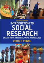 Introduction to Social Research : Quantitative and Qualitative Approaches - Keith F. Punch