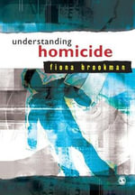 Understanding Homicide : A Critical Introduction - Fiona Brookman