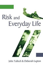 Risk and Everyday Life - Deborah Lupton