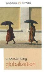 Understanding Globalization - Tony Schirato