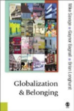 Globalization and Belonging : Theory, Culture and Society Ser. - Michael Savage