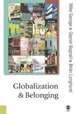 Globalization and Belonging : Theory, Culture and Society - Michael Savage