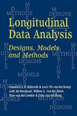Longitudinal Data Analysis : Designs, Models and Methods - Catrien C.J.H. Bijleveld