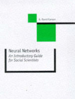 Neural Networks : An Introductory Guide for Social Scientists - G. David Garson