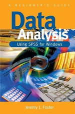 Data Analysis Using SPSS for Windows - Version 6 : A Beginner's Guide - Jeremy J. Foster