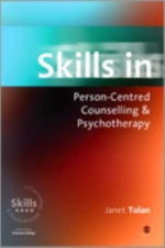 Skills in Person-centred Counselling and Psychotherapy - Janet Tolan