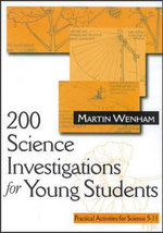 200 Science Investigations for Young Students : Practical Activities for Science 5-11 - Martin Wenham