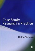 Case Study Research in Practice - Helen Simons