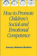 How to Promote Children's Social and Emotional Competence - Carolyn Webster-Stratton