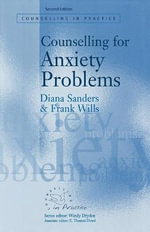 Counselling for Anxiety Problems : Counselling in Practice Ser. - Diana J. Sanders