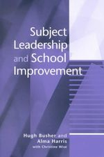 Subject Leadership and School Improvement : Tales from the Frontline - Hugh Busher