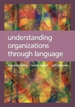 Understanding Organizations Through Language - Suzanne Tietze