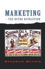 Marketing : The Retro Revolution - Stephen Brown